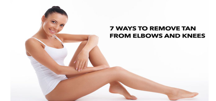 7 Ways to Remove Tan from Elbows Corners and Knees